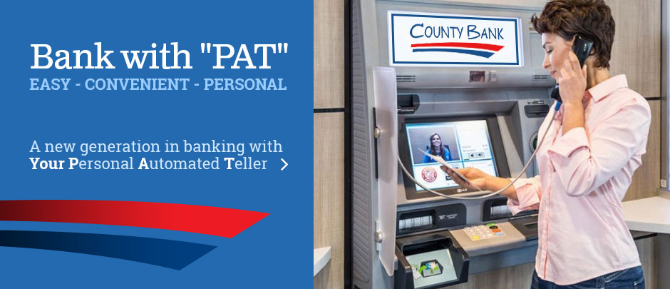 Bank with PAT a new generation in banking with Your Personal Automated Teller